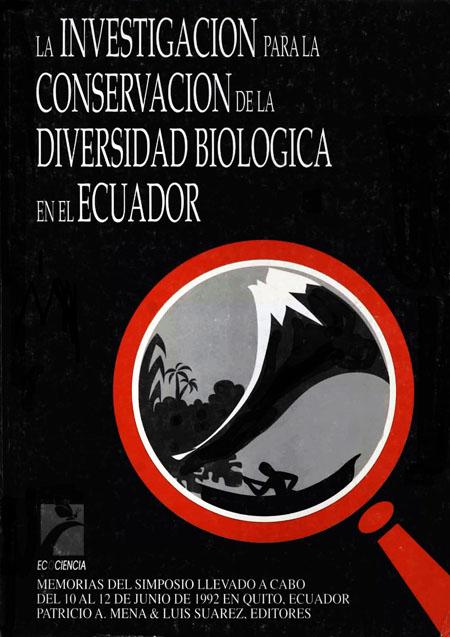 Memorias del Simposio La investigación para la conservación de la diversidad biológica en el Ecuador