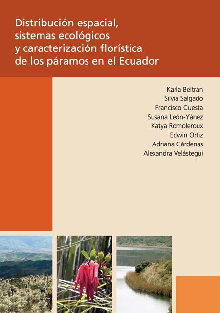 Distribución espacial, sistemas ecológicos y caracterización florística de los páramos en el Ecuador