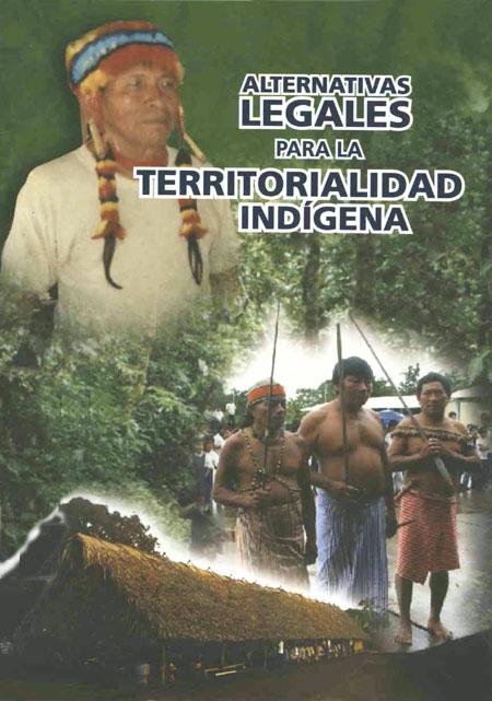Alternativas legales para la territorialidad indígena