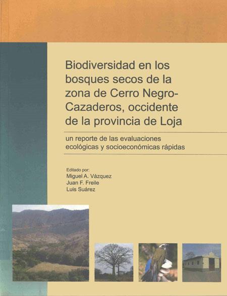 Biodiversidad en los bosques secos de la zona Cerro Negro - Cazaderos, occidente de la provincia de Loja