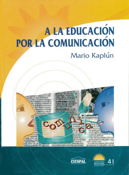 A la educación por la comunicación