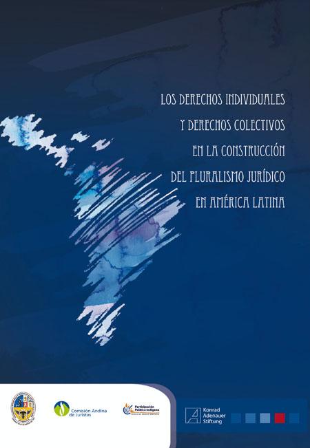 Los derechos individuales y derechos colectivos en la construcción del pluralismo jurídico en América Latina