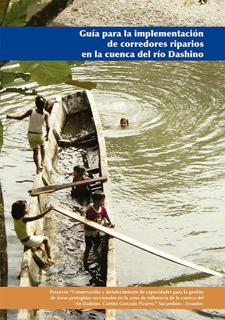 Guía para implementación de corredores riparios en la cuenca del río Dashino