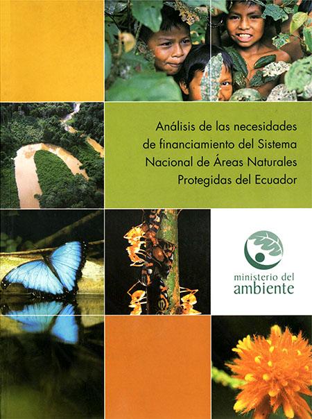 Análisis de las necesidades de financiamiento del sistema nacional de áreas naturales protegidas del Ecuador