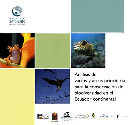 Análisis de vacíos y áreas prioritarias para la conservación de la biodiversidad en el Ecuador continental