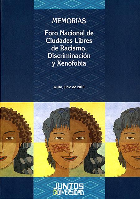 Memorias foro nacional de ciudades libres de racismo, discriminación y xenofobia