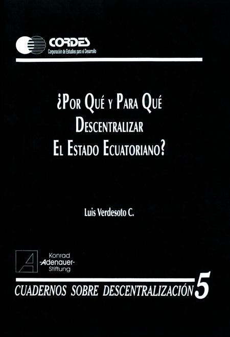¿Por qué y para qué descentralizar el estado ecuatoriano?