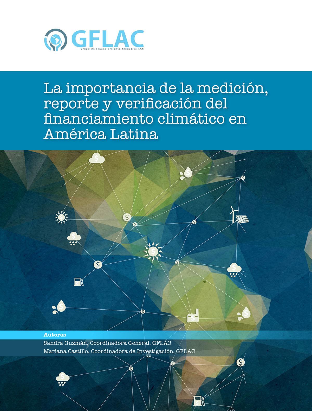 La importancia de la medición, reporte y verificación del financiamiento climático en América Latina