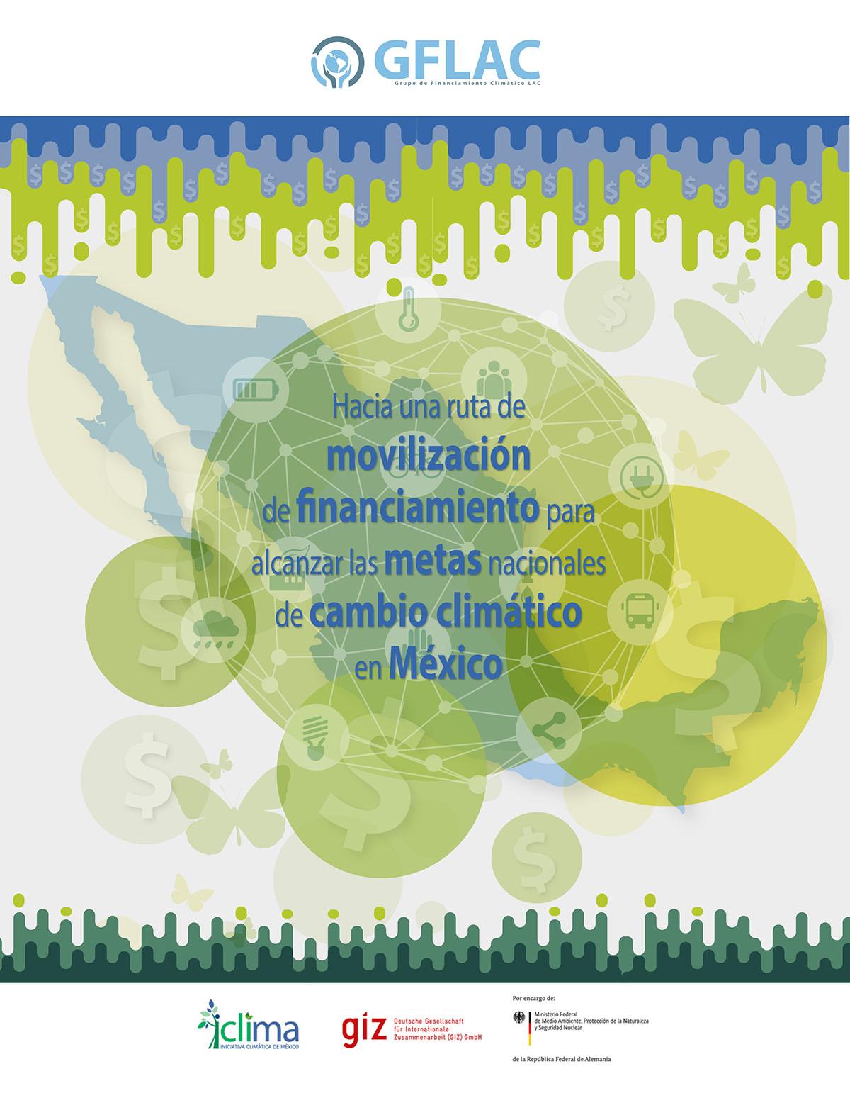Hacia una ruta de movilización de financiamiento para alcanzar las metas nacionales de cambio climático en México