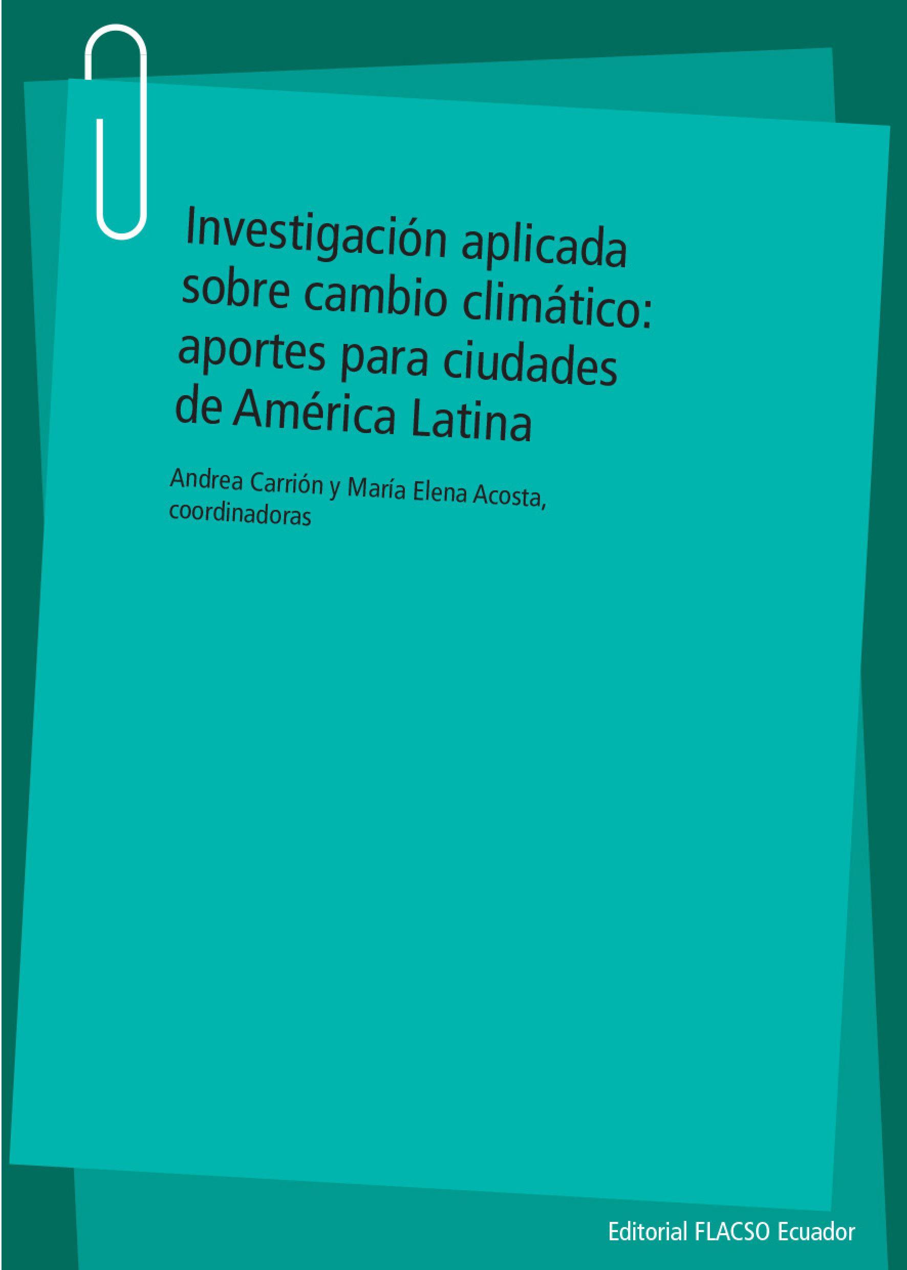 Investigación aplicada sobre cambio climático: aportes para ciudades de América Latina